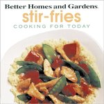 Better Homes and Gardens Cooking for Today, Stir-Fries (USED)