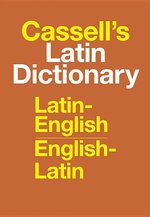 Cassell's Latin Dictionary Latin-English, English- Latin