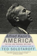 Alfred Kazin's America: Critical and Personal Writing (USED)