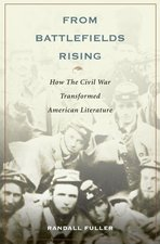 From Battlefields Rising: How the Civil War Transformed American Literature (USED)