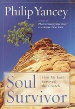 Soul Survivor, How My Faith Survived the Church (USED)
