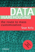 Data Warehousing; The Route to Mass Customization (USED)
