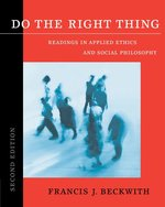 Do the Right Thing; Readings in Applied Ethics and Social Philosophy (USED)