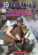 Heroes of Hurricane Katrina (10 True Tales) (USED)