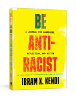 Be Anti-Racist; A Journal for Reflection and Action