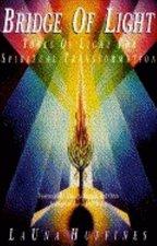 Bridge of Light: Tools of Light for Spiritual Transformation (USED)