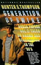 Generation of Swine; Gonzo Papers Vol. 2: Tales of Shame and Degradation in the 80's (USED)
