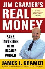 Jim Cramer's Real Money: Sane Investing in an Insane World (USED)