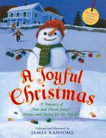 A Joyful Christmas: A Treasury of New and Classic Songs, Poems, and Stories for the Holiday