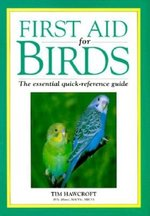 First Aid for Birds; The Essential Quick Reference Gude (USED)