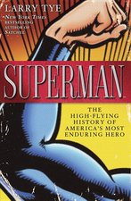 Superman: The High Flying History of America's Most Enduring Hero (USED)