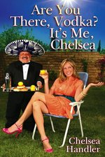 Are You There, Vodka? It's Me Chelsea (USED)