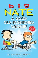 Big Nate: A Good Old Fashioned Wedgie