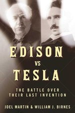 Edison vs. Tesla; The Battle Over Their Last Invention
