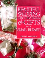 Beautiful Wedding Decorations & Gifts on a Small Budget (USED)