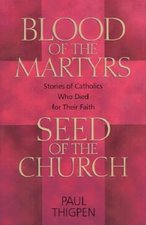 Blood of the Martyrs, Seed of the Church (USED)