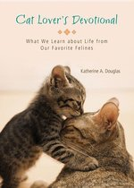 A Cat Lover's Devotional: What We Learn about Life from Our Favorite Felines (USED)