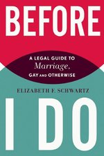 Before I Do: A Legal Guide to Marriage, Gay and Otherwise (USED)