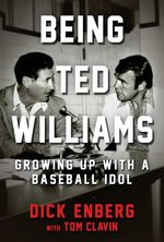 Being Ted Williams; Growing Up with a Baseball Idol