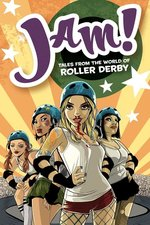 Jam! Tales from the World of Roller Derby (USED)