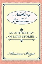 Nothing in Common an Anthology of Love Stories