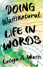 Doing Watts Natural: Life in Words