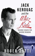 Jack Kerouac and the Whiz Kids: Diverse Essays for Diverse Readers
