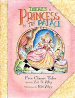 There's a Princess in the Palace; Five Classic Tales