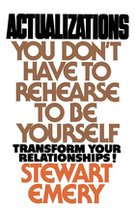 Actualization: You don't Have to Rehearse to Be Yourself (USED)