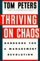 Thriving on Chaos; Handbook for a Management Revolution (USED)