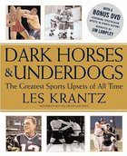 Dark Horses & Underdogs: The Greatest Sports Upsets of All Time (USED)