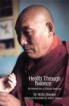 Health hrough Balance: An Introduction to Tibetan Medicine (USED)