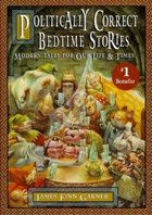 Politically Correct Bedtime Stories (USED)