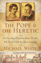 Pope and the Heretic: The True Story of Giordano Bruno, the Man Who Dared to Defy the Roman Inquisition (USED)