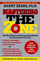 Mastering the Zone; The Next Step in Achiveing Superhealth and Permanant Fat Loss (USED)
