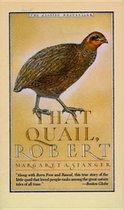 That Quail, Robert (USED)