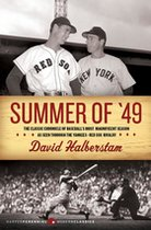 Summer of '49: The Classic Chronicle of Baseball's Most Magnificent Season As Seen Through the Yankees-Red Sox Rivalry (USED)
