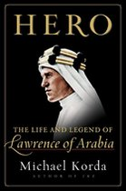 Hero; The Life and Legend of Lawrence of Arabia (USED)