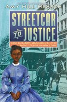 Streetcar to Justice: How Elizabeth Jennings Won the Right to Ride in New York (USED)