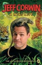 Jeff Corwin; A Wild Life (USED)