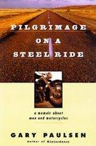 Pilgramage on a Steel Ride (USED)