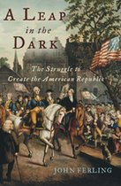 A Leap in the Dark: The Struggle to Create the American Republic (USED)