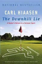 Downhill Lie; a Hacker's Return to a Ruinous Sport (USED)