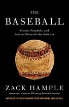 The Baseball; Stunts, Scandals, and Secrets Beneath the Stitches (USED)