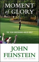 Moment of Glory; The Year Underdogs Ruled Golf (USED)