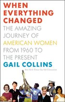 When Everything Changed: The Amazing Journey of American Women from 1960 to Present (USED)