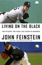 Living On the Black; Two Pitchers, Two Teams, One Season To Remember (USED)