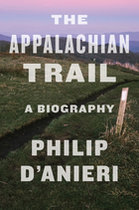 The Appalachian Trail: A Biography (USED)