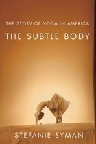 Subtle Body: The Story of Yoga in America (USED)