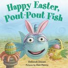 Happy Easter, Pout-Pout Fish (USED)